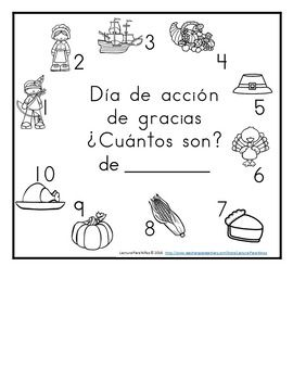 Thanksgiving Counting Book 1-10 Cuenta cosas - el día de gracias 1-10 Updated: 2016 Practice counting the objects with one to one correspondence. As students count each object, the students begin to write their numbers 1-10. There are 3 different versions included of this counting book per