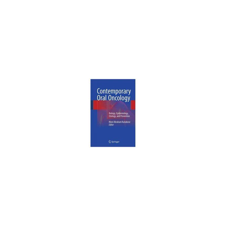 Contemporary Oral Oncology : Biology, Epidemiology, Etiology, and Prevention (Hardcover)