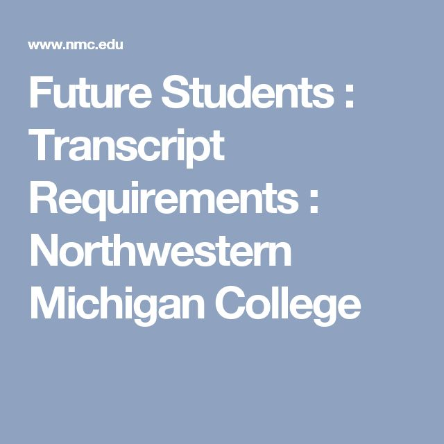 Future Students : Transcript Requirements : Northwestern Michigan College