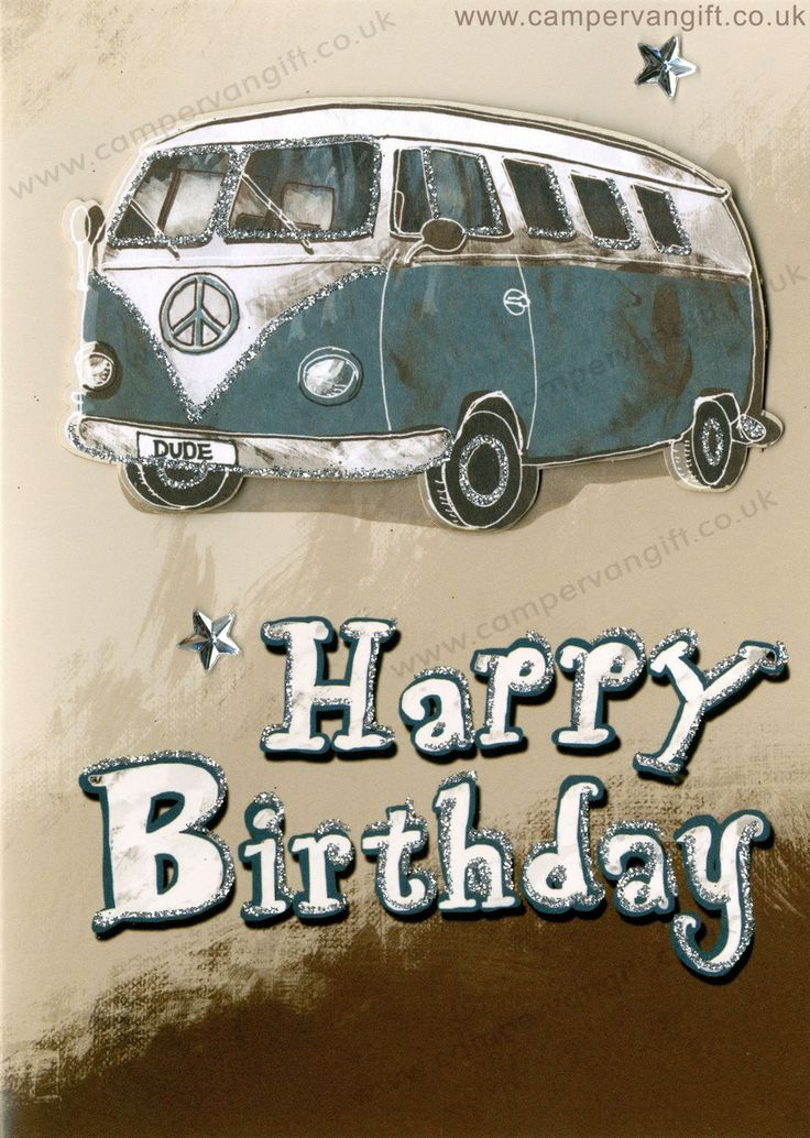 Campervan Gift - Campervan Birthday Card - Happy Birthday Dude, (http://www.campervangift.co.uk/campervan-birthday-card-happy-birthday-dude/)