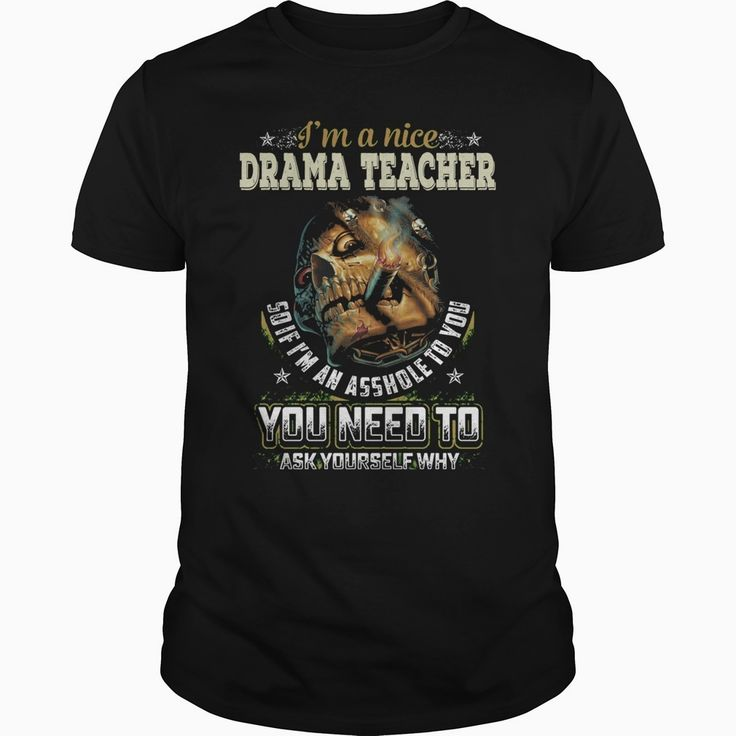 Drama #Teacher  im a nice Drama #Teacher, Order HERE ==> https://www.sunfrog.com/Jobs/110962199-336905003.html?29538, Please tag & share with your friends who would love it , #renegadelife #birthdaygifts #xmasgifts