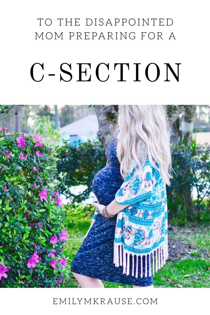 To the Disappointed Mom Preparing for a C-Section. How to deal with disappointment when preparing for a c-section or recovering from a c-section.