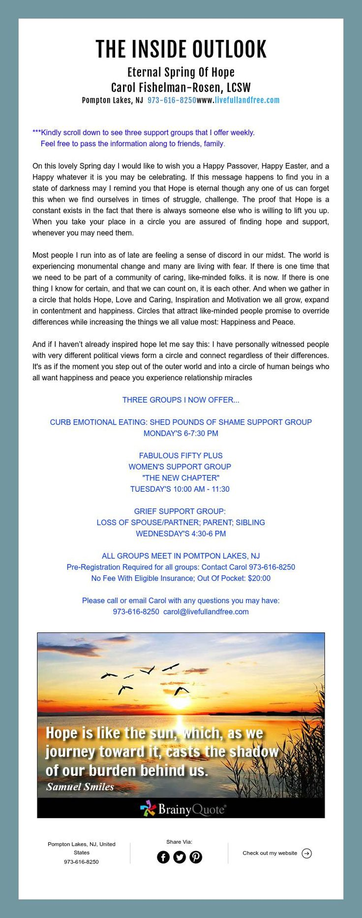 Message Of Hope and Info. on Three Support Groups in Pompton Lakes NJ THE INSIDE OUTLOOK  Eternal Spring Of Hope  Carol Fishelman-Rosen, LCSW  Pompton Lakes, NJ 973-616-8250