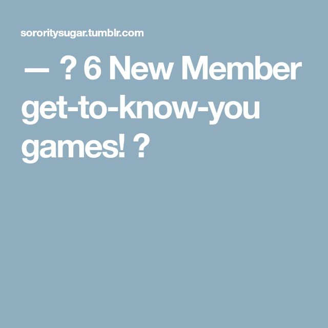— 🎀 6 New Member get-to-know-you games! 🎀
