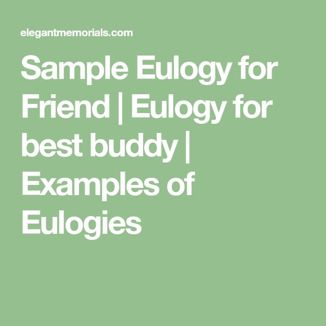 Sample Eulogy for Friend | Eulogy for best buddy | Examples of Eulogies