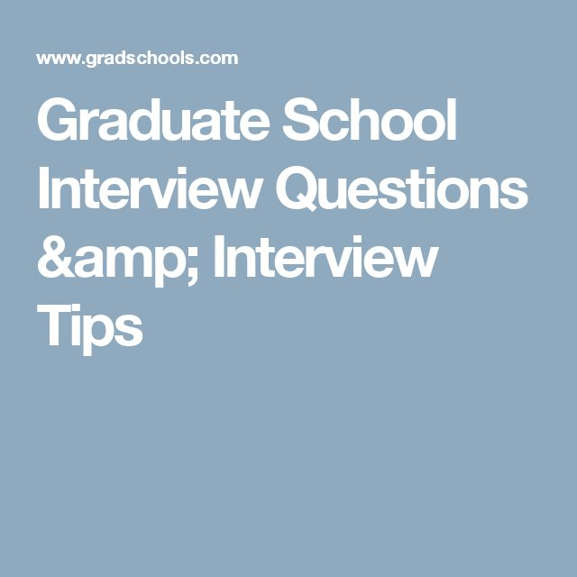 Graduate School Interview Questions & Interview Tips