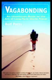 Vagabonding - by Rolf Potts - Vagabonding is about taking time off from your normal life—from six weeks to four months to two years—to discover and experience the world on your own terms. Veteran shoestring traveler Rolf Potts shows how anyone armed with an independent spirit can achieve the dream of extended overseas travel. #Kobo #eBook