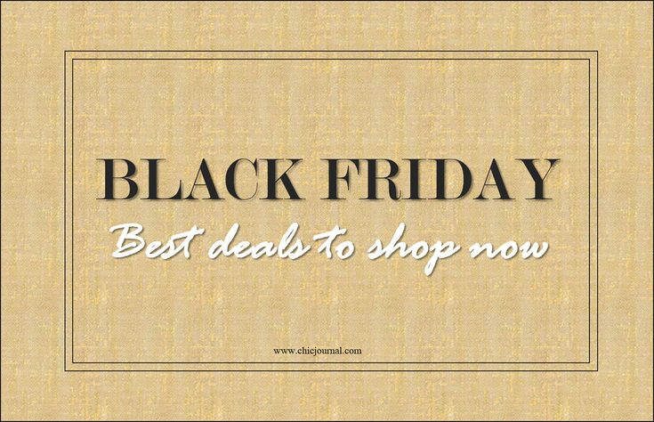 Black Friday SALES! The best deals you don't want to miss! Head over to www.chicjournal.com