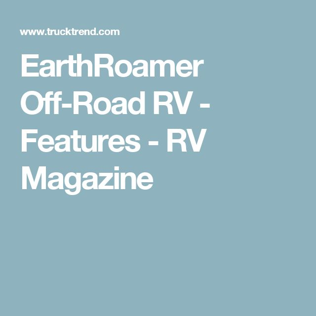 EarthRoamer Off-Road RV - Features - RV Magazine