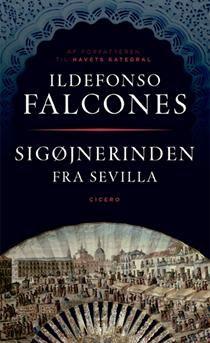 Sigøjnerinden fra Sevilla af Ildefonso Falcones (Bog, indbundet) - Køb bogen hos SAXO.com