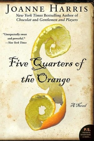 Five Quarters of the Orange by Joanne Harris.  Good book.  Read review at http://readinginthegarden.blogspot.com/2013/10/five-quarters-of-orange-by-joanne-harris.html