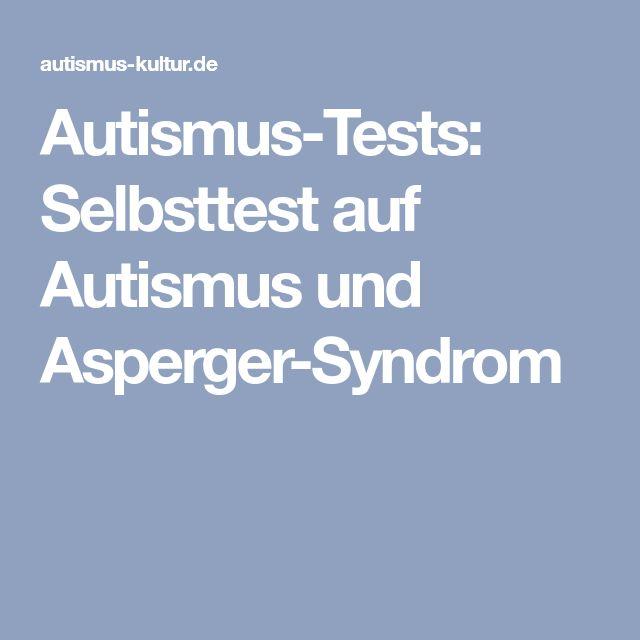 Autismus-Tests: Selbsttest auf Autismus und Asperger-Syndrom
