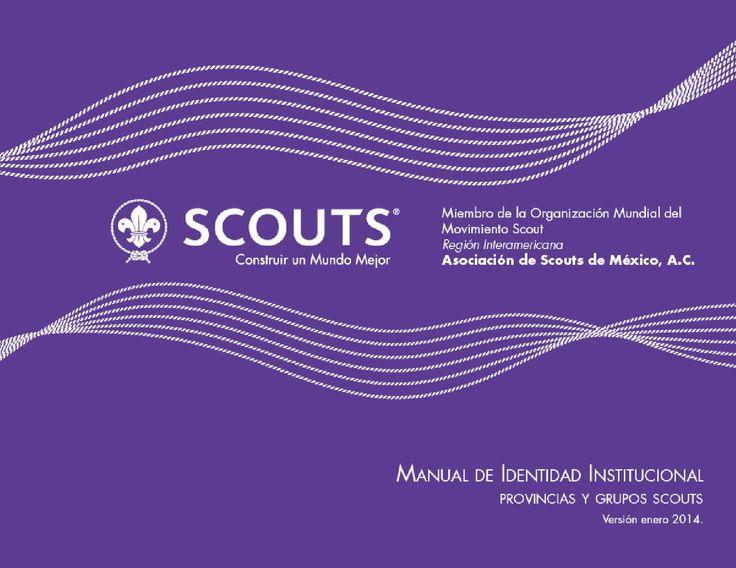 Manual de Identidad Institucional  Documento con lineamientos de uso de logotipo e identidad institucional desarrollado por la Subdirección General - Coordinación de Imagen y Producción, Asociación de Scouts de México, A.C.