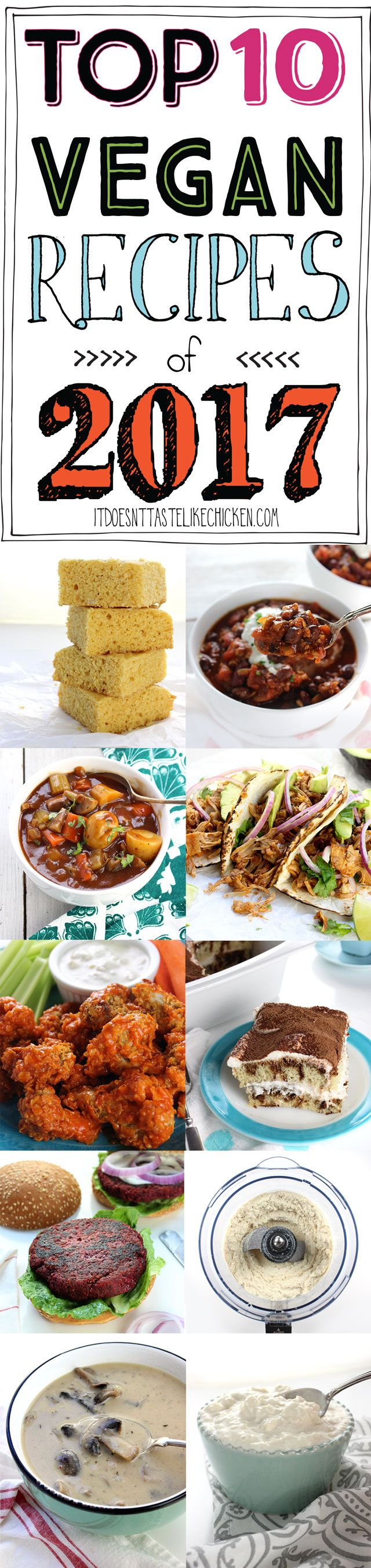 Top 10 Vegan Recipes of 2017!!!!! So many quick and easy, totally delicious vegan and vegetarian recipes. #itdoesnttastelikechicken via @bonappetegan