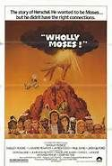 Wholly Moses! (1980). [PG] 103 mins. Starring: Dudley Moore, Laraine Newman, James Coco, Paul Sand, Jack Gilford, Dom DeLuise, John Houseman, Madeline Kahn, David L. Lander, Richard Pryor and John Ritter