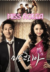 Miss Korea Korean Drama - Set in the year 1997. A cosmetics company is in bad financial shape during the IMF crisis, so to save the company, Hyung-joon along with his fellow employees attempt to make 25-year-old Ji-young into Miss Korea, a nationwide beauty pageant winner. Back in their high school days, Ji-young was the most beautiful and popular girl on campus, but she now works as an elevator girl.