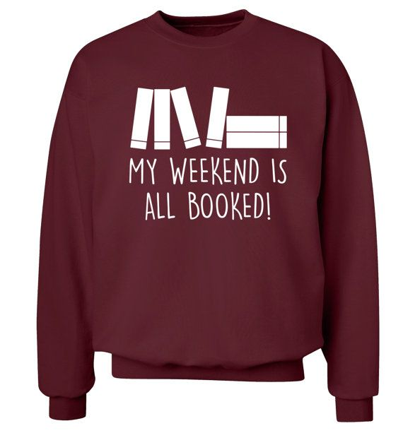 My weekend is all booked sweater hoodie hipster geek nerd dork fan fandom fantasy fiction read sweatshirt tumblr instagram page 974