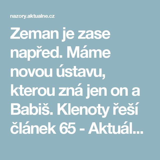 Zeman je zase napřed. Máme novou ústavu, kterou zná jen on a Babiš. Klenoty řeší článek 65 - Aktuálně.cz