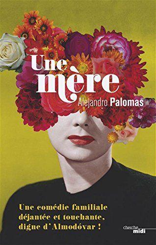Une mère [Une madre] - Alejandro Palomas