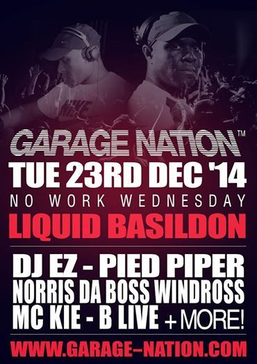 "GARAGE NATION - DJ EZ / PIED PIPER / NORRIS ""DA BOSS"" WINDROSS / DJ CARTIER / DJ SPARKIE/ MC KIE / B LIVE / PREHUS / STARKY / MC VAPOUR 23.12.2014"
