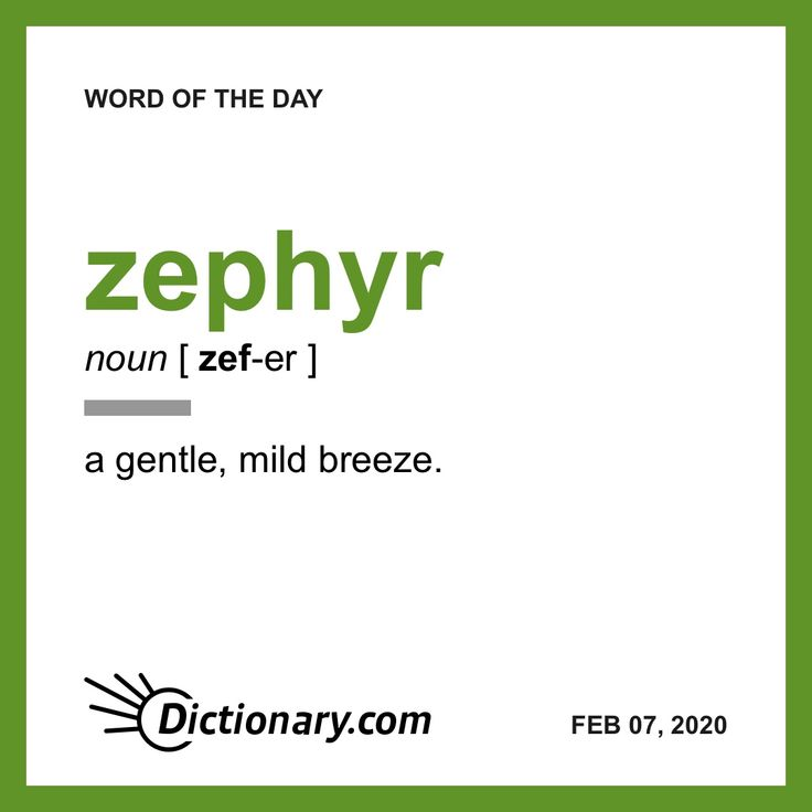 Zephyr Word Of The Day February 7 2020 Word Of The Day Words Uncommon Words
