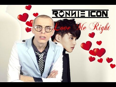 LOVE ME RIGHT (EXO ENGLISH COVER) by Ronnie Icon