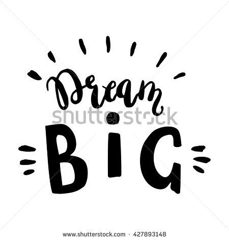 """Handwritten design element. Text lettering of an inspirational phrase """"Dream big"""". Quote Typographical Poster Template, vector design. Hand drawn brush calligraphy poster."""