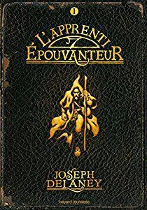 L'Epouvanteur, tome 1 : L'apprenti-épouvanteur par Joseph Delaney