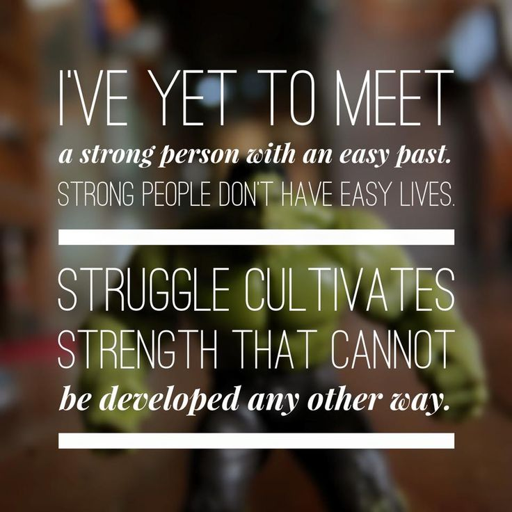 Strength comes from overcoming challenges and adversity.  A strong person is one who has weathered storms.  #leadership