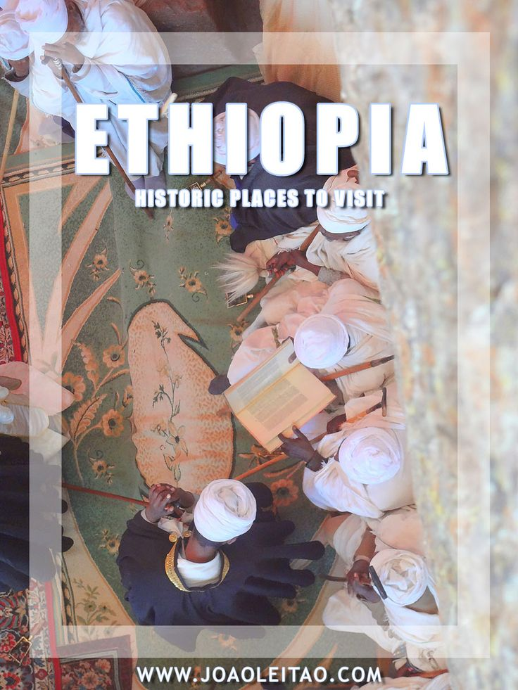 Historical Places to visit in Ethiopia - Horn of Africa