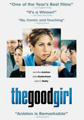 The Good Girl is Jennifer Aniston's breakout role as a movie actress. Well known for her TV series, Friends, Aniston really didn't stretch her acting skills until she starred in films. In this movie, as a woman wanting a baby with her husband, but unable to conceive, she meets a young man whom she has a passionate affair, Unfortunately, the affair turns in to dangerous obsession that forces her to rethink her life.