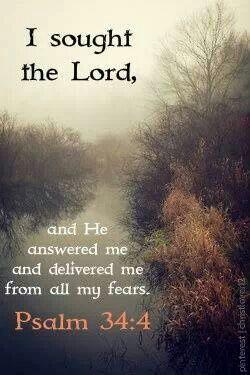 Psalm 34:4 I am seeking and waiting