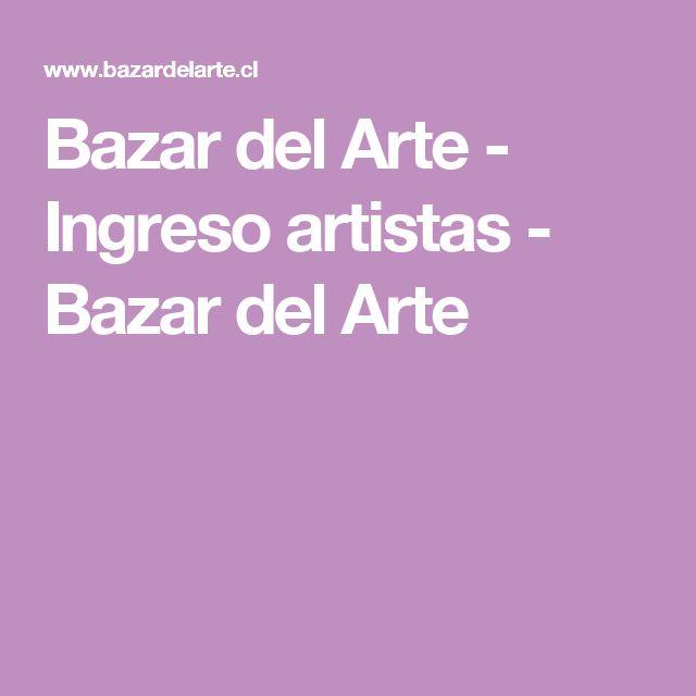 Bazar del Arte - Ingreso artistas - Bazar del Arte