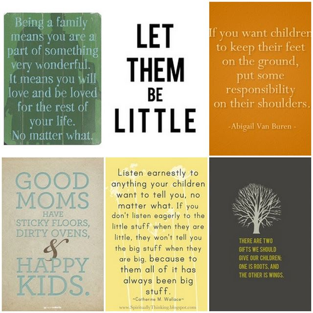 quotes on childhood, parenthood and families.... I L<3ve the yellow one!!