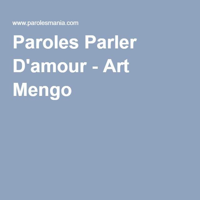 Paroles Parler D'amour - Art Mengo