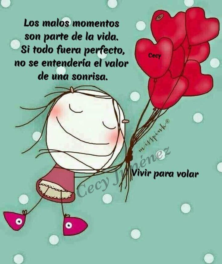 Los malos momentos son parte de la vida. Si todo fuera perfecto no se entendería el valor de una sonrisa.