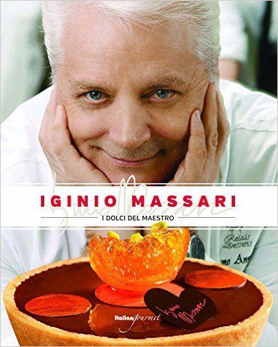 Amazon.it: I dolci del maestro - Iginio Massari - Libri
