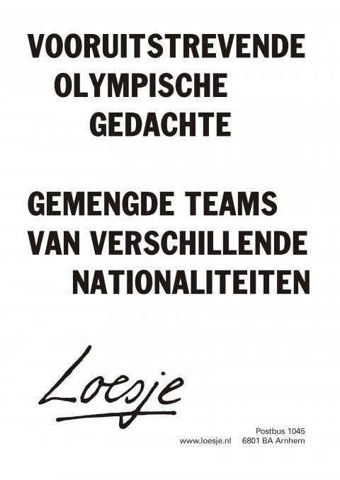 Vooruitstrevende olympische gedachte - gemengde teams van verschillende nationaliteiten - Loesje