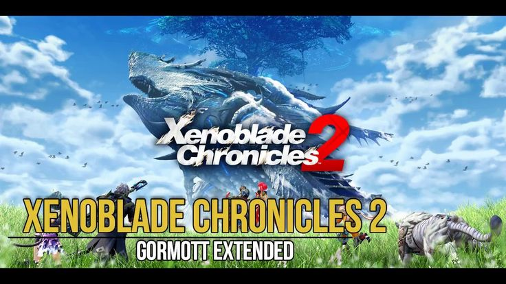 Xenoblade Chronicles 2 - Gormott Extended #Switch #Nintendo #Xenoblade