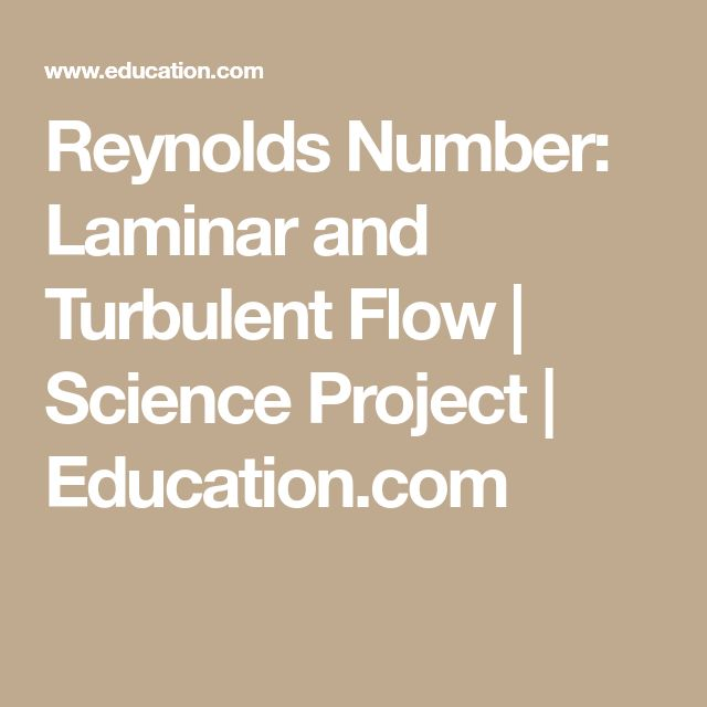 Reynolds Number: Laminar and Turbulent Flow | Science Project | Education.com