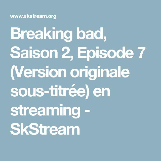 Breaking bad, Saison 2, Episode 7 (Version originale sous-titrée) en streaming - SkStream