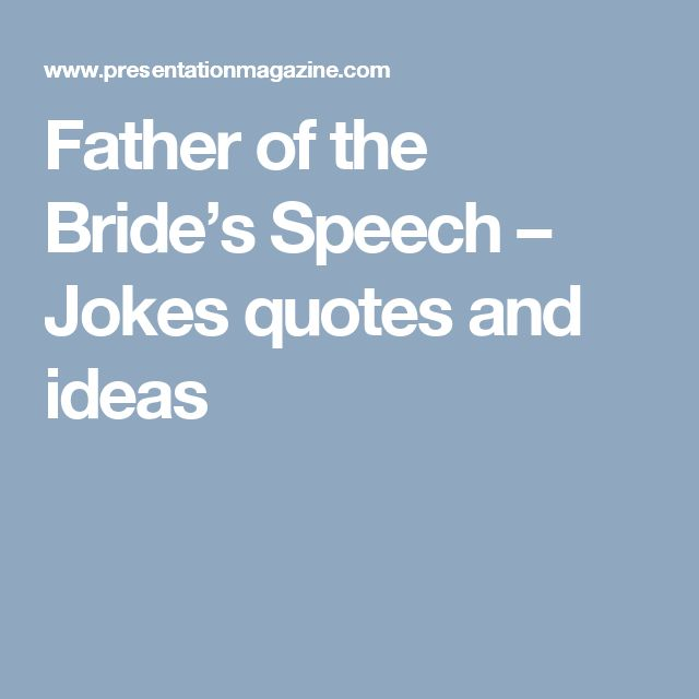 how to write a father of the bride speech What you should know about your father speech choose what suits you best part of making a great father of the bride speech is picking a style depending on your personality, you can choose to write in a witty style, intelligent, dramatic, tender, poetic, rhythmic, narrative, and even funny.