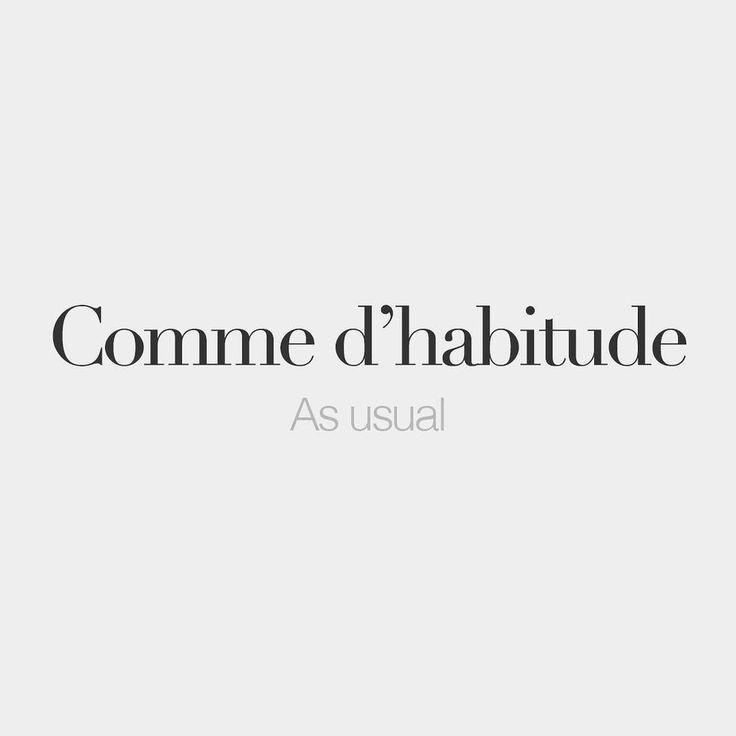 Comme d'habitude | As usual | /kɔm da.bi.tyd/