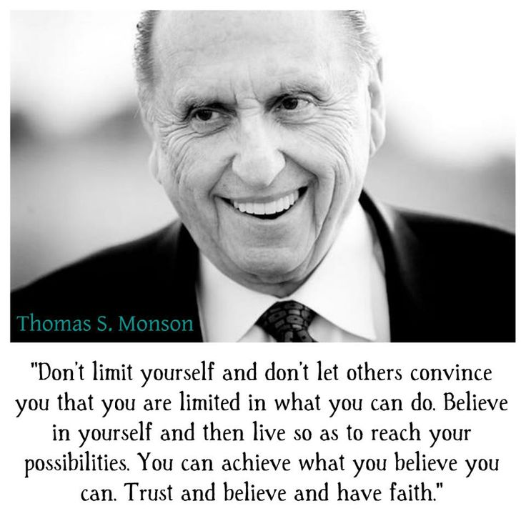 Dont Limit Yourself and don't let others convince you that you are limited in what you can do. Believe in yourself and then live as to reach your possibilities. You can achieve what you believe you can. Trust and believe and have faith. | Creative LDS Quotes