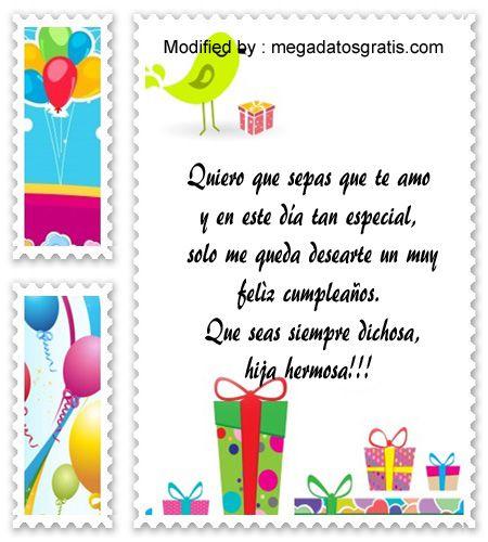 saludos y dedicatorias de cumpleaños para mi hija,mensajes de cumpleaños para mi hija para facebook: http://www.megadatosgratis.com/palabras-de-una-madre-por-cumpleanos-de-su-hija/