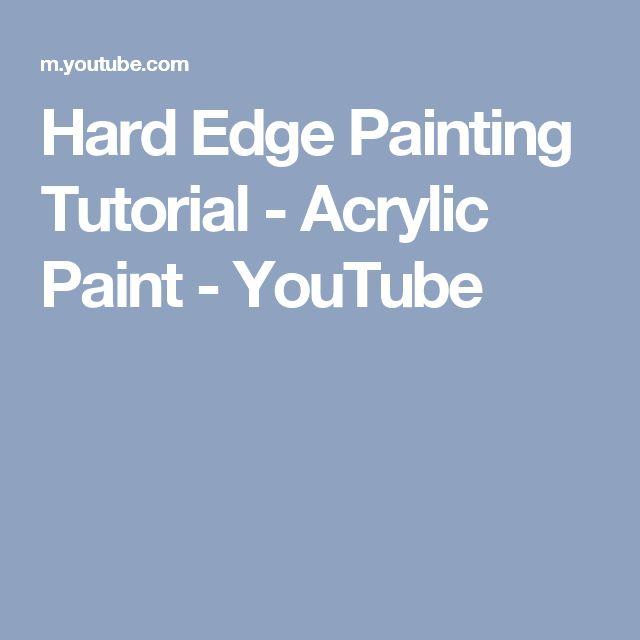 Hard Edge Painting Tutorial - Acrylic Paint - YouTube