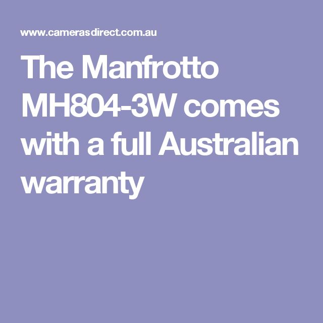 The Manfrotto MH804-3W comes with a full Australian warranty