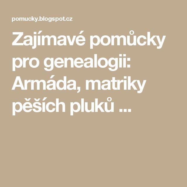 Zajímavé pomůcky pro genealogii: Armáda, matriky pěších pluků ...
