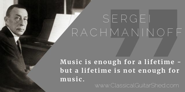 Rachmaninoff On A Lifetime Of Music Music Music Quotes Guitar Practice