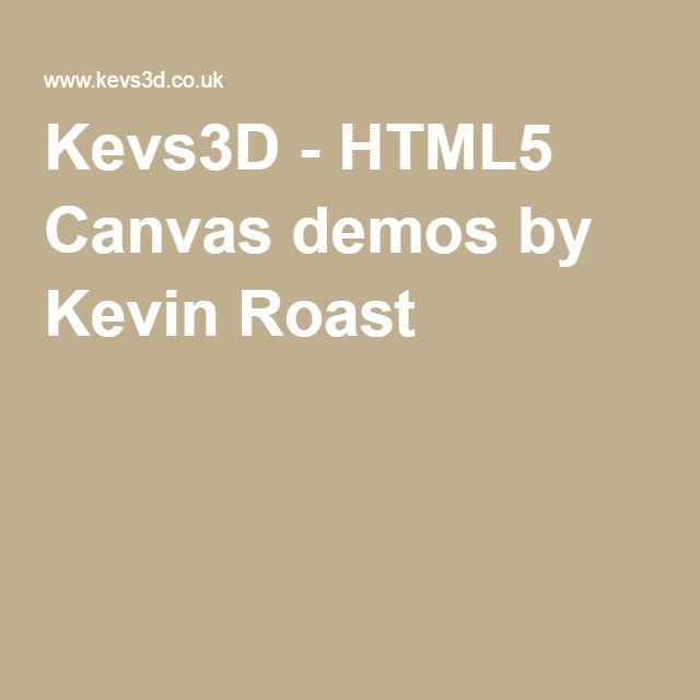 Kevs3D - HTML5 Canvas demos by Kevin Roast